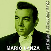 20th Century Legends - Mario Lanza — Mario Lanza