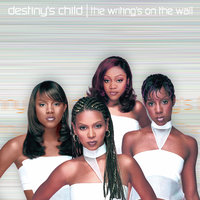 The Writing's On The Wall — Destiny's Child