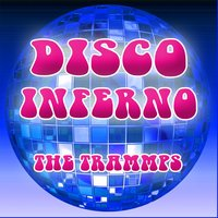 Disco Inferno Re-Recorded Version — The Trammps