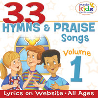 33 Hymns and Praise Songs — The Wonder Kids