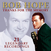 Thanks for the Memory — Bob Hope