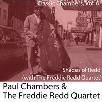Classic Chambers, Vol. 6: Shades of Redd (with the Freddie Redd Quartet) — Paul Chambers & The Freddie Redd Quartet