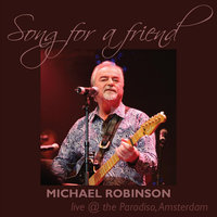 Song for a Friend — Michael Robinson