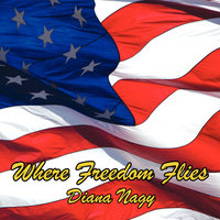 Where Freedom Flies — Diana Nagy