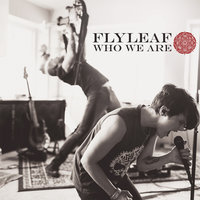 Who We Are — Flyleaf