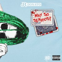 Why So Serious — J.R. Donato