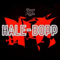 Queen of the Night — Hale-Bopp