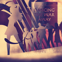 Dancing the War Away, Vol. 2 — сборник