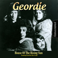 House Of The Rising Sun — Geordie