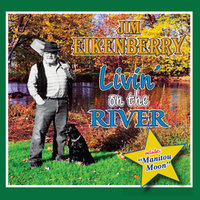 Livin' On the River — Jim Eikenberry