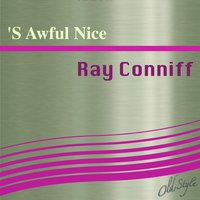 'S Awful Nice — Ray Conniff