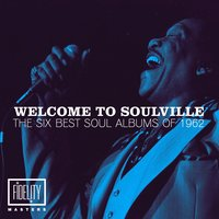 Welcome to Soulville - The Six Best Soul Albums and Top 20 Singles of 1962 — сборник