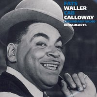 Legendary Radio Broadcasts — Fats Waller & Cab Calloway