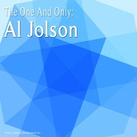 The One and Only: Al Jolson — Al Jolson