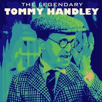 The Legendary Tommy Handley — Tommy Handley