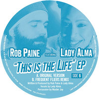 This Is The Life — Rob Paine, Lady Alma, Rob Paine & Lady Alma