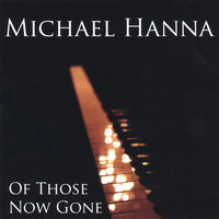 Of Those Now Gone — Michael Hanna