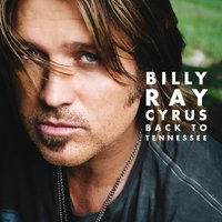 Back To Tennessee — Billy Ray Cyrus
