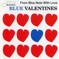Blue Valentines -From Blue Note With Love — сборник