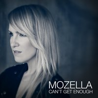 Can't Get Enough — MoZella