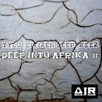 Deep Into Afrika, Vol. 2 — Tylo, Citizen Deep, Keez