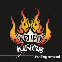 Fooling Around — Kehvo Kings