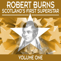 Robert Burns: Scotland's First Superstar, Vol. 1 — Alastair McDonald