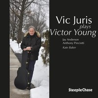 Vic Plays Victor Young — Jay Anderson, Anthony Pinciotti, Vic Juris