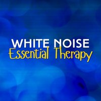 White Noise: Essential Therapy — White Noise Meditation