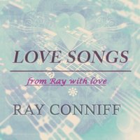 Love Songs — Ray Conniff And His Orchestra