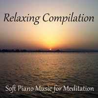 Relaxing Compilation: Soft Piano Music for Meditation — JL Mac Gregor, JL MC Gregor
