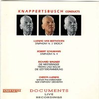 Beethoven: Symphony No. 3, 'Eroica' - Schumann: Symphony No. 4 - Wagner: Preludes & Excerpts — Christa Ludwig
