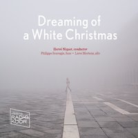 Dreaming of a White Christmas — Irving Berlin, Haven Gillespie, Dick Smith, Herve Niquet, Ola Gjeilo, Flemish Radio Choir