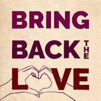 Bring Back the Love — Audrey Callahan