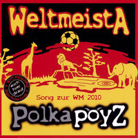 Weltmeista - Single — Polkapoyz
