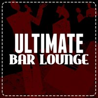 Ultimate Bar Lounge — Bar Lounge, Bar Music Chillout Café, Bar Lounge|Bar Music Chillout Café