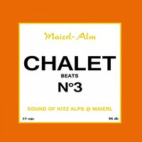 Chalet Beat No.3 - The Sound of Kitz Alps @ Maierl — DJ Hoody