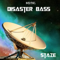 Disaster Bass — Staze