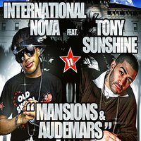 Mansions & Audemars — Tony Sunshine, International Nova