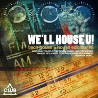 We'll House U! - Tech House & House Edition, Vol. 8 — сборник