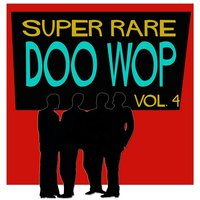 Super Rare Doo Wop, Vol. 4 — сборник