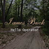 Hello Operator — James Buck