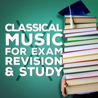 Classical Music for Exam Revision & Study — Classical Study Music