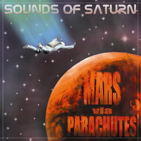 Mars Via Parachutes — Sounds of Saturn