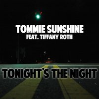 Tonight's The Night — Tommie Sunshine, Tommie Sunshine feat. Tiffany Roth