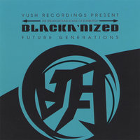 Future Generations — Yush 2k Presents Blackanized