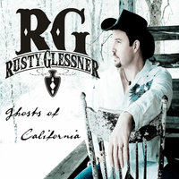 Ghosts of California — Rusty Glessner