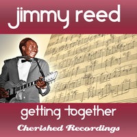 Getting Together — Jimmy Reed