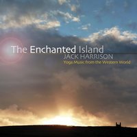 The Enchanted Island - Yoga Music from the Western World — Jack Harrison