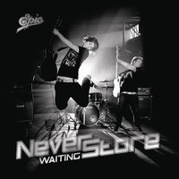 Waiting — Neverstore